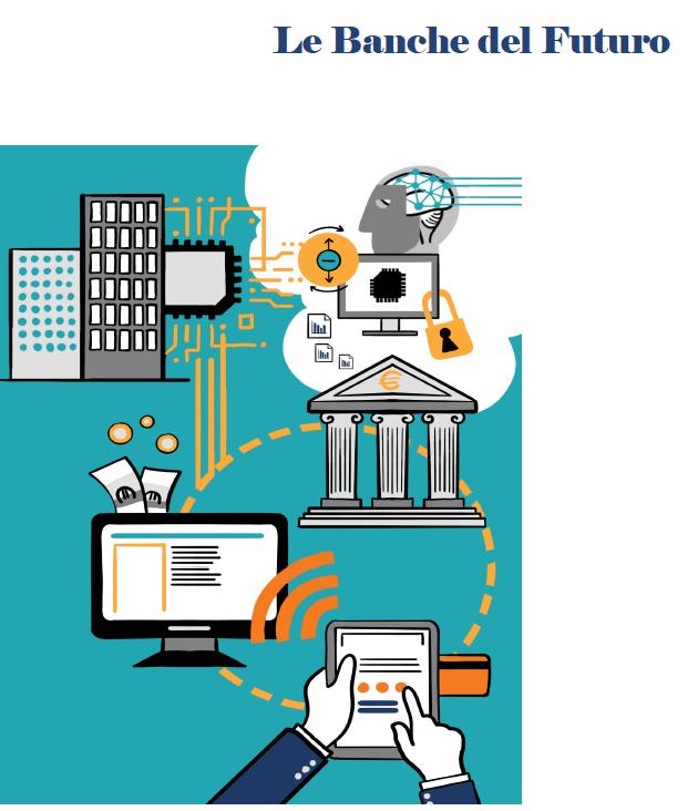 La sfida per le banche del futuro: ripensare la relazione con il cliente, essere digitali e aprirsi a collaborazioni con aziende Fintech e Big Tech
