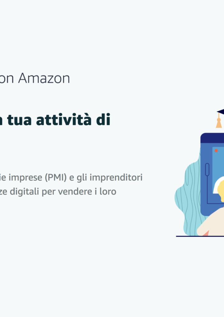 """""""Accelera con Amazon"""" in collaborazione con ICE, MIP Politecnico di Milano, CONFAPI e Netcomm per sostenere la digitalizzazione di oltre 10.000 startup e piccole e medie imprese italiane"""